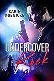 Undercover Rock (Liebesroman) von Karin Koenicke