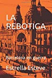 LA REBOTIGA: Barcelona en guerra