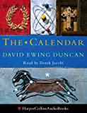 Cover of: The Calendar: The 5000 Year Struggle To Align The Clock and the Heavens, and What Happened To The Missing Ten Days | David Ewing Duncan