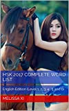 HSK 2017 Complete Word List: English Edition (Level 1, 2, 3, 4, 5 and 6) (HSK Vocabulary)