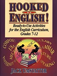 Hooked on English! Ready-to-Use Activities for the English Curriculum, Grades 7-12: Ready-to-Use Activities for the English Curriculum, Grades 7-12 (Education)