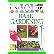 Basic Gardening (101 Essential Tips)