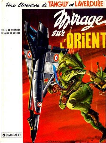 Tanguy et Laverdure, tome 5 : Mirage sur l'Orient