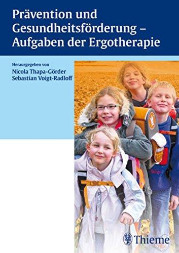 Prävention und Gesundheitsförderung - Aufgaben der Ergotherapie