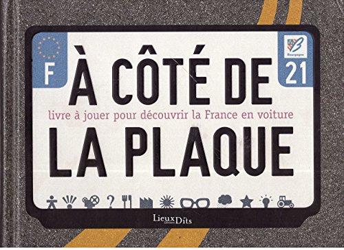 A côté de la plaque : Livre à jouer pour découvrir la France en voiture