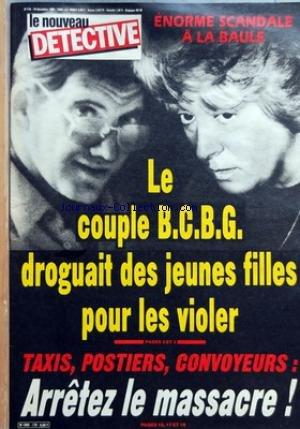 NOUVEAU DETECTIVE (LE) [No 170] du 19/12/1985 - ENORMES SCANDALE A LA BAULE - LE COUPLE BCBG DROGUAIT DES JEUNES FILLES POUR LES VIOLER - TAXIS - POSTIERS - CONVOYEURS - ARRETEZ LE MASSACRE - 4 ANS DE PRISON POUR LE VOLEUR DU DOSSIER GREGORY - COLETTE GUILLEBAUT
