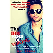 The Hot Kind of Wrong: 3-in-1 Box Set featuring More Than You Want, The Perfect Fake & Roark