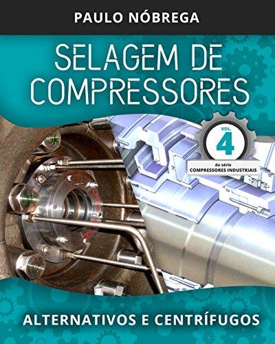 SELAGEM DE COMPRESSORES: Alternativos e Centrífugos (Compressores Industriais Livro 4) (Portuguese Edition)