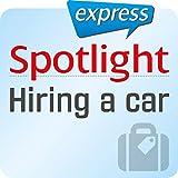Spotlight express - Reisen: Wortschatz-Training Englisch - Ein Auto mieten