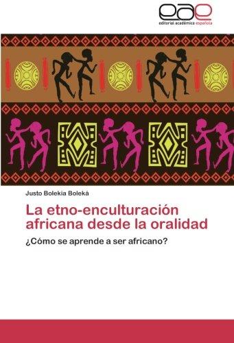 Price comparison product image La etno-enculturación africana desde la oralidad: ¿Cómo se aprende a ser africano
