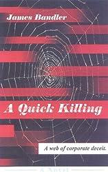 A Quick Killing
