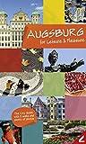 Augsburg – entdecken und genießen (Englisch): Der Stadtführer mit vielen Bildern & 5 Spaziergängen
