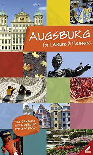 Augsburg - entdecken und genießen (Englisch): Der Stadtführer mit vielen Bildern & 5 Spaziergängen