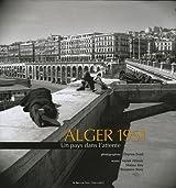 Alger 1951 : Un pays dans l'attente