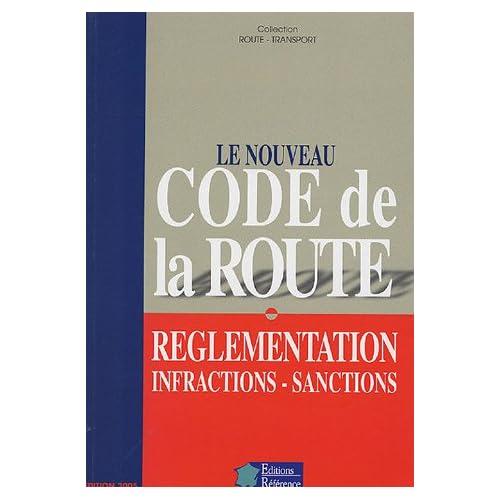 Le nouveau Code de la Route : Réglementation Infractions Sanctions