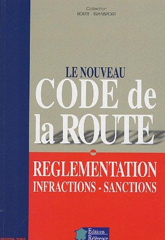 Le nouveau Code de la Route : Réglementation Infractions Sanctions par Editions Référence
