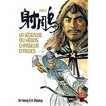 La Légende du Héros Chasseur d'Aigles, Tome 2 :