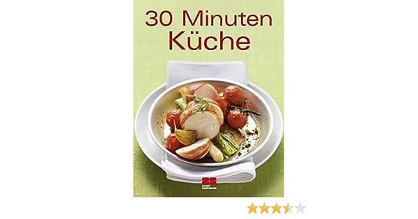 30 minuten küche (trendkochbuch (20)): amazon.de: -: bücher - 30 Minuten Küche