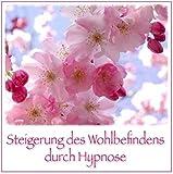 STEIGERUNG DES WOHLBEFINDENS DURCH HYPNOSE (Audio-CD) / ... Hier finden Sie den besten Weg zur optimalen Entspannung!