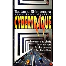 CYBERTRAQUE. La chasse au pirate informatique le plus célèbre des Etats-Unis