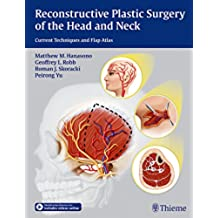 Reconstructive Plastic Surgery of the Head and Neck: Current Techniques and Flap Atlas