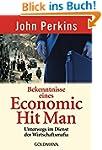 Bekenntnisse eines Economic Hit Man:...