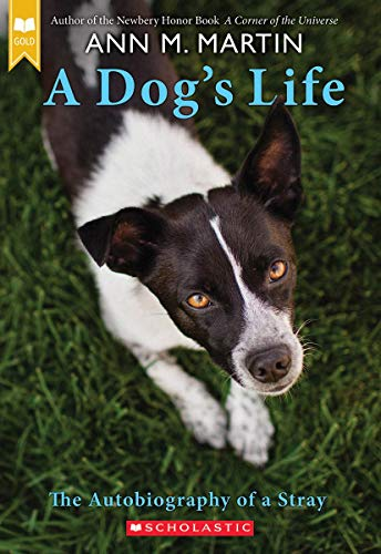 A Dog's Life: The Autobiography of a Stray (Scholastic Gold) por Ann M. Martin