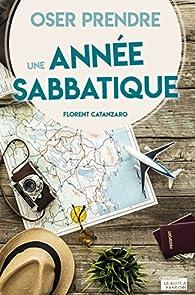 Oser prendre une année sabbatique par Florent Catanzaro