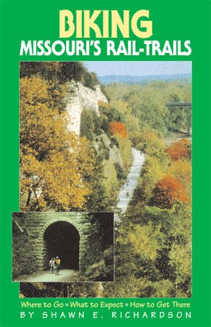 Biking Missouris Rail-Trails (Biking Rail-Trails) por Shawn E. Richardson