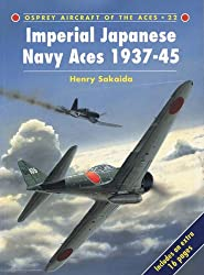 Imperial Japanese Navy Aces 1937-45 (Aircraft of the Aces)