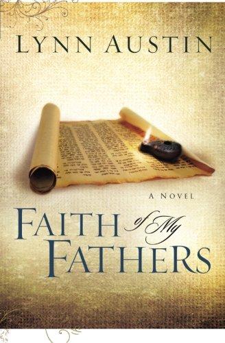 Faith of My Fathers: Volume 4 (Chronicles of the Kings) por Lynn Austin