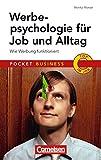 Werbepsychologie für Job und Alltag: Wie Werbung funktioniert (Cornelsen Scriptor - Pocket Business)