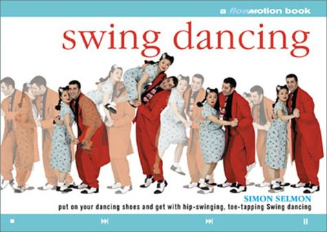 Swing Dancing: A Flowmotion Book: Put on Your Dancing Shoes and Get...