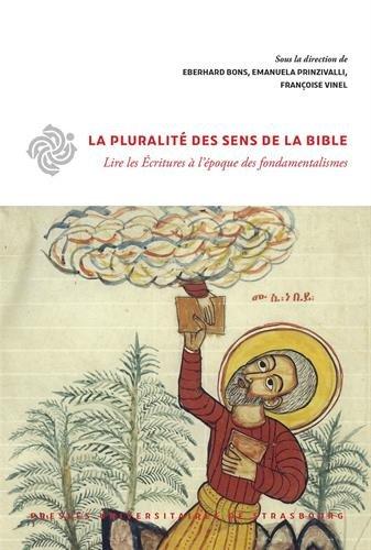 La pluralité des sens de la bible : Lire les Ecritures à l'époque des fondamentalismes
