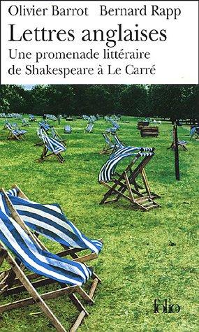Lettres anglaises: Une promenade littéraire de Shakespeare à Le Carré par Olivier Barrot