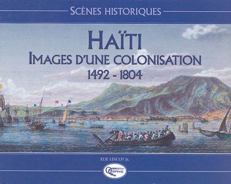 Scènes historiques : Haïti image coloniale par Elie Jr Lescot