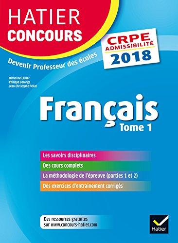 Hatier Concours CRPE 2018 - Franais tome 1 - Epreuve crite d'admissibilit