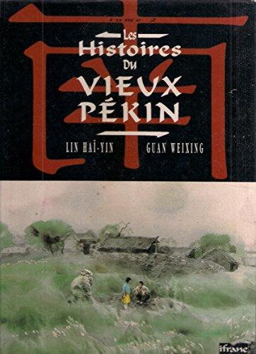 LES HISTOIRES DU VIEUX PEKIN TOME 2 : ALLONS VOIR LA MER. TANTE LAN