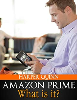 Amazon Prime Book: What is Amazon Prime? (Your Guide to all the ...