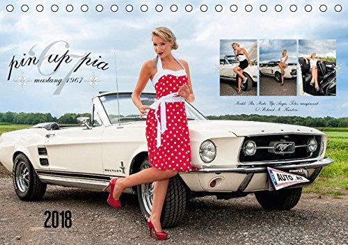Pin Up Pia & Mustang '67 (Tischkalender 2018 DIN A5 quer): Monatskalender mit herrlichen Pin-Up-Fotos rund um Pia und den edlen weißen 1967er Mustang. ... [Kalender] [Apr 01, 2017] imaginer.at, k.A.