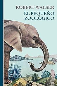El pequeño zoológico par Robert Walser