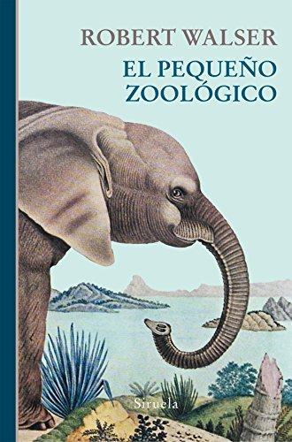El pequeño zoológico (Libros del Tiempo) por Robert Walser