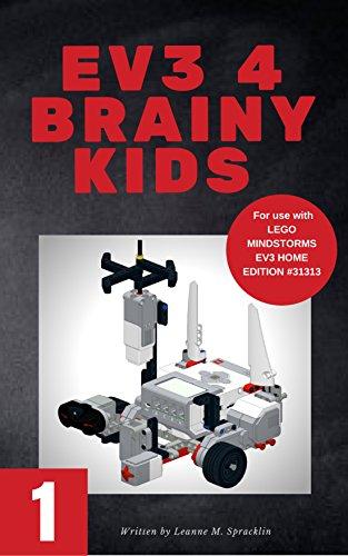 EV3 4 Brainy Kids 1: LEGO® MINDSTORMS EV3 Robotics for ages 7 to 70 (English Edition) por Leanne M. Spracklin