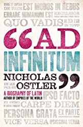 Ad Infinitum: A Biography of Latin by Nicholas Ostler (2007-11-05)