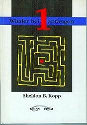 Wieder bei Eins anfangen. Ein praktisches Handbuch für Therapeuten und Gruppenleiter