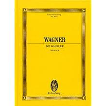 Die Walküre: Urtext. WWV 86 B. Orchester. Studienpartitur. (Eulenburg Studienpartituren)