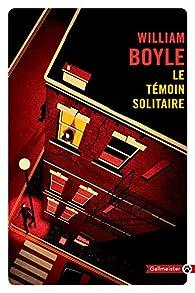 Le témoin solitaire par William Boyle