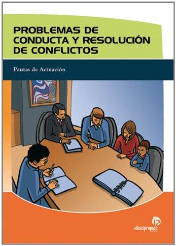 Problemas de conducta y resolución de conflictos: Pautas de actuación (Educación) por Idoya Jarabo Marquina e Imna Araujo López Manuel Vázquez Fernández
