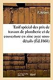 Tarif Special Des Prix de Travaux de Plomberie Et de Couverture En Zinc Avec Sous-Details (Sciences Sociales)