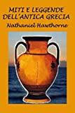 Miti e leggende dell'antica Grecia: Con illustrazioni originali di Walter Crane